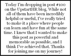100th Post for UpstartHR