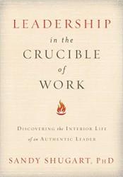 leadership crucible work sandy shugart